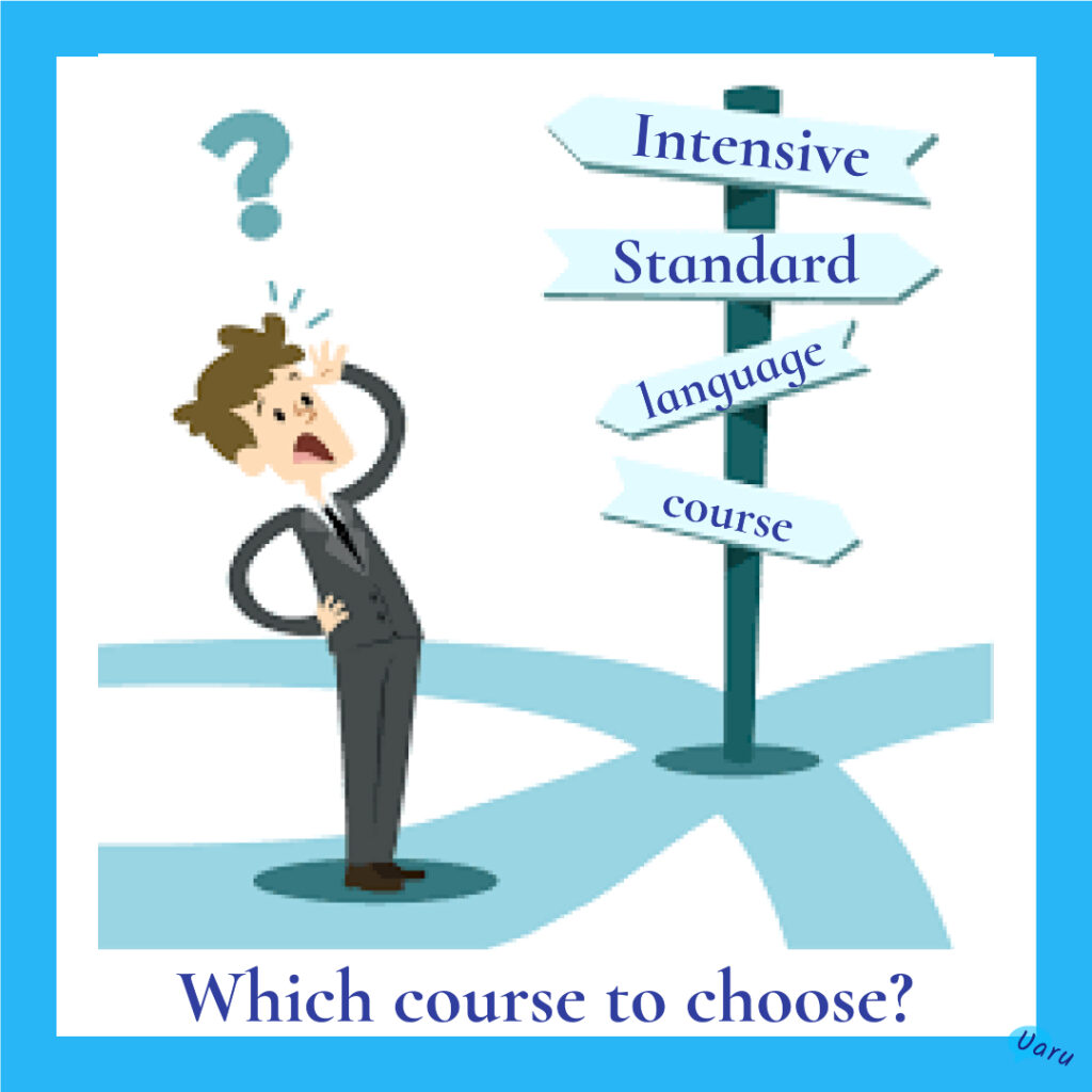 Standard or Intensive course